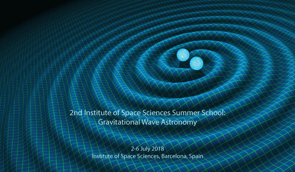 2nd Institute of Space Sciences Summer School: Gravitational Wave Astronomy